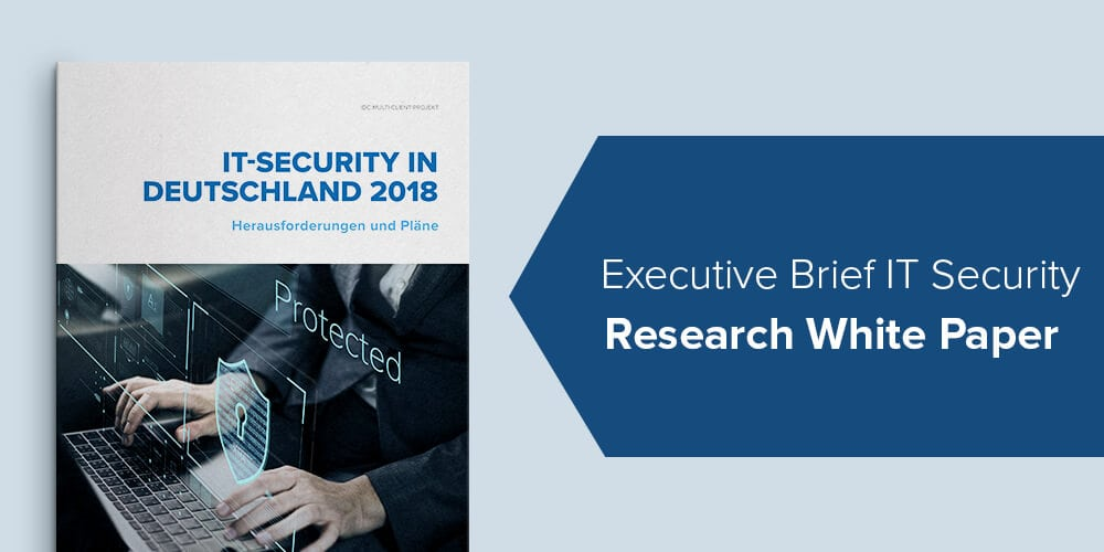 "IDC Executive Brief ""IT-Security in Deutschland 2018"""